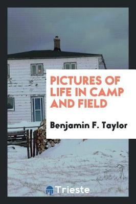 Pictures of Life in Camp and Field (Paperback)