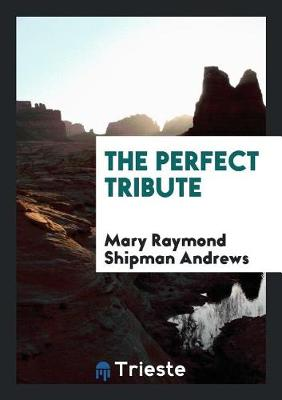 The Perfect Tribute (Paperback)