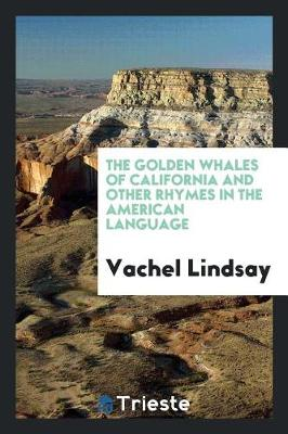 The Golden Whales of California and Other Rhymes in the American Language (Paperback)