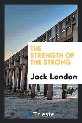 The Strength of the Strong (Paperback)