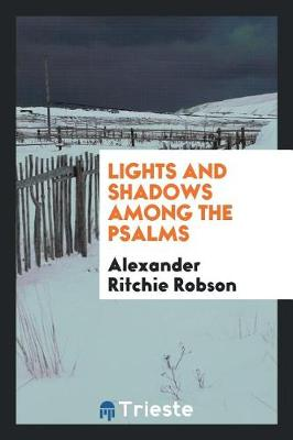 Lights and Shadows Among the Psalms (Paperback)