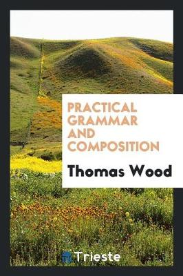 Practical Grammar and Composition (Paperback)