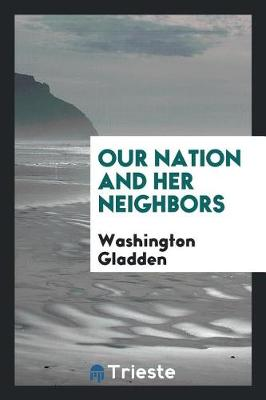 Our Nation and Her Neighbors (Paperback)