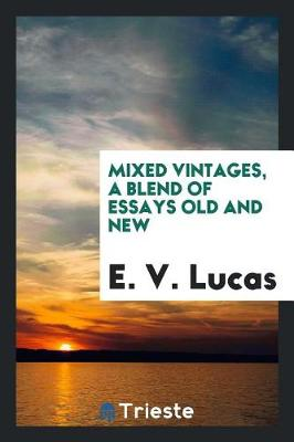 Mixed Vintages, a Blend of Essays Old and New (Paperback)