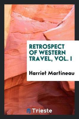 Retrospect of Western Travel, Vol. I (Paperback)