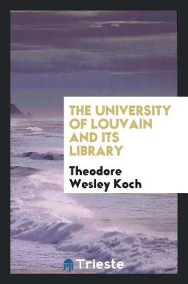 The University of Louvain and Its Library (Paperback)