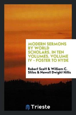 Modern Sermons by World Scholars. in Ten Volumes. Volume IV - Foster to Hyde (Paperback)