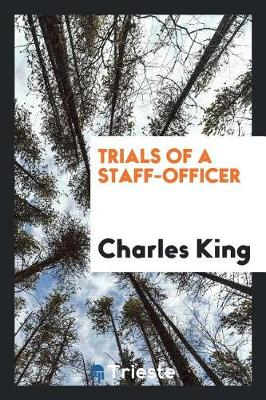Trials of a Staff-Officer (Paperback)