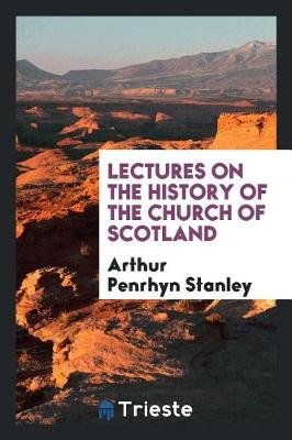 Lectures on the History of the Church of Scotland (Paperback)