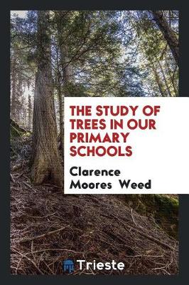 The Study of Trees in Our Primary Schools (Paperback)