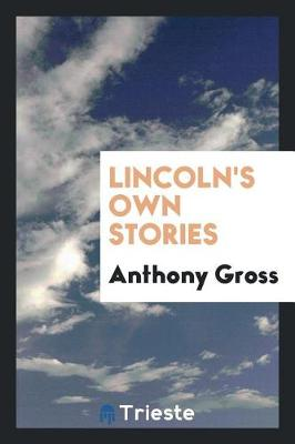 Lincoln's Own Stories (Paperback)