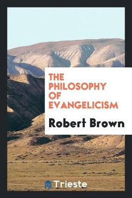 The Philosophy of Evangelicism (Paperback)