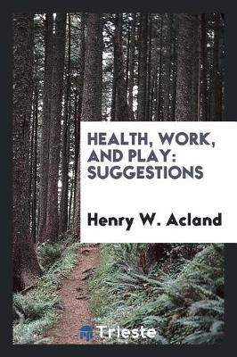 Health, Work, and Play: Suggestions (Paperback)