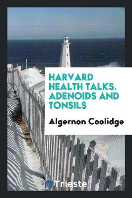 Harvard Health Talks. Adenoids and Tonsils (Paperback)