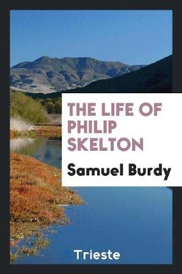 The Life of Philip Skelton (Paperback)
