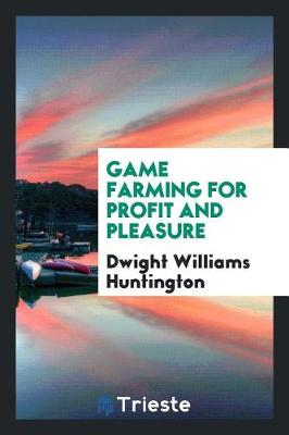 Game Farming for Profit and Pleasure (Paperback)
