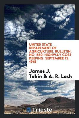 United State Department of Agricukture, Bulletin, No. 660: Highway Cost Keeping, September 12, 1918 (Paperback)