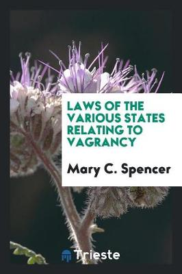 Laws of the Various States Relating to Vagrancy (Paperback)