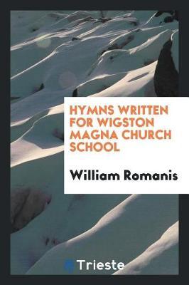 Hymns Written for Wigston Magna Church School (Paperback)