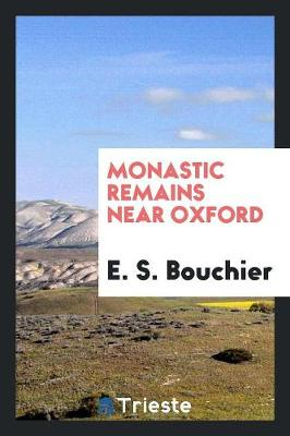 Monastic Remains Near Oxford (Paperback)