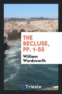 The Recluse, Pp. 1-55 (Paperback)