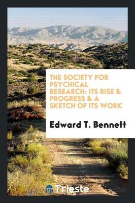 The Society for Psychical Research: Its Rise & Progress & a Sketch of Its Work (Paperback)