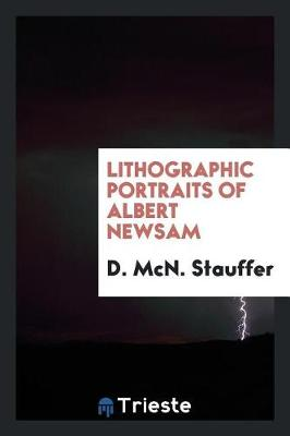 Lithographic Portraits of Albert Newsam (Paperback)