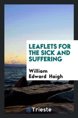 Leaflets for the Sick and Suffering (Paperback)