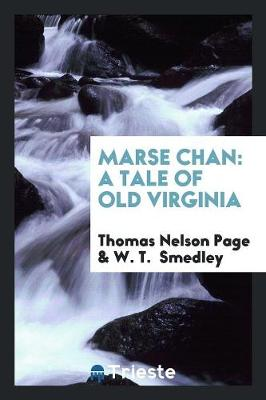 Marse Chan: A Tale of Old Virginia (Paperback)
