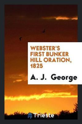 Webster's First Bunker Hill Oration, 1825 (Paperback)