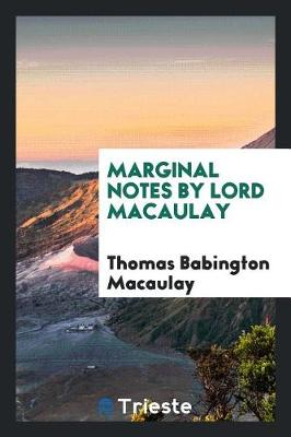 Marginal Notes by Lord Macaulay (Paperback)