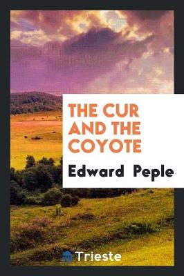 The Cur and the Coyote (Paperback)