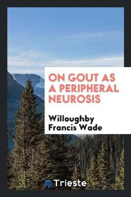 On Gout as a Peripheral Neurosis (Paperback)