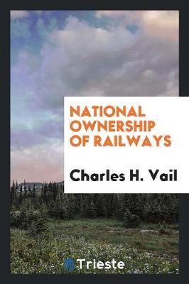National Ownership of Railways (Paperback)