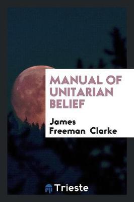 Manual of Unitarian Belief (Paperback)