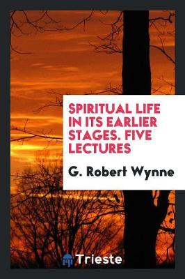 Spiritual Life in Its Earlier Stages. Five Lectures (Paperback)