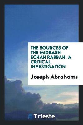 The Sources of the Midrash Echah Rabbah: A Critical Investigation (Paperback)