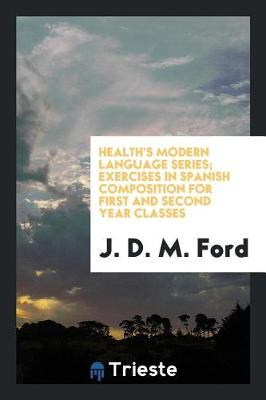 Health's Modern Language Series; Exercises in Spanish Composition for First and Second Year Classes (Paperback)