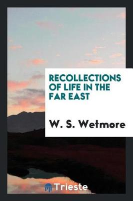 Recollections of Life in the Far East (Paperback)
