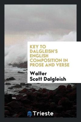 Key to Dalgleish's English Composition in Prose and Verse (Paperback)