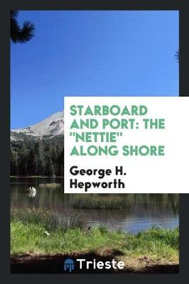 Starboard and Port: The Nettie Along Shore (Paperback)