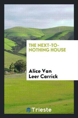 The Next-To-Nothing House (Paperback)
