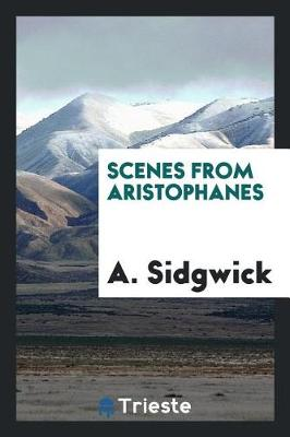 Scenes from Aristophanes (Paperback)