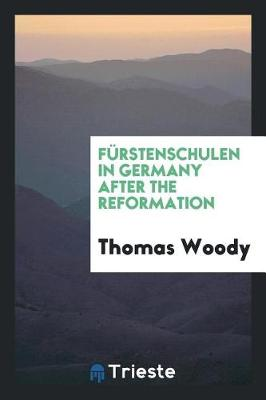 F rstenschulen in Germany After the Reformation (Paperback)