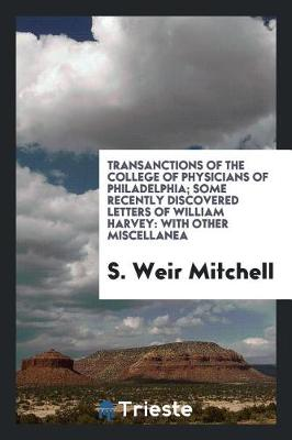 Some Recently Discovered Letters of William Harvey: With Other Miscellanea (Paperback)