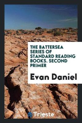 The Battersea Series of Standard Reading Books. Second Primer (Paperback)