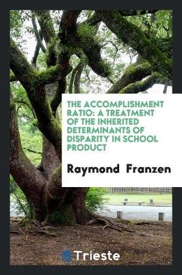 The Accomplishment Ratio: A Treatment of the Inherited Determinants of Disparity in School Product (Paperback)
