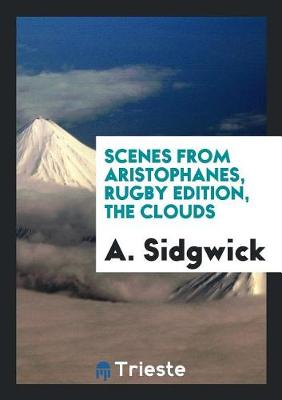 Scenes from Aristophanes, Rugby Edition, the Clouds (Paperback)
