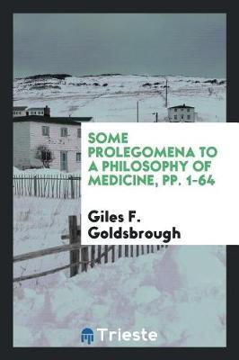 Some Prolegomena to a Philosophy of Medicine, Pp. 1-64 (Paperback)