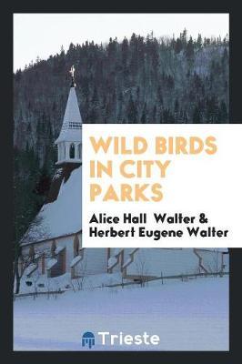 Wild Birds in City Parks (Paperback)